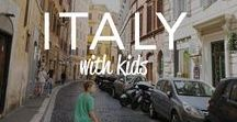 Italy With Kids / Italy Travel Ideas