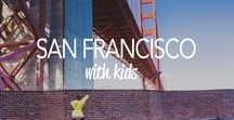 San Francisco With Kids / Visiting San Francisco with Kids? This is the place for great ideas!