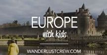 Europe With Kids / Tips for visiting Europe with Kids!