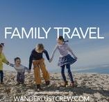Family Travel / Family Travel tips for destinations all over the world from wanderlustcrew.com