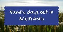 Family days out in Scotland / Family and kids days out in Scotland