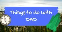 Things to do with Dad / Brilliant family days out that Dad would love too!