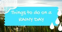 Things to do on a rainy day / Things to do for kids and families when it's raining