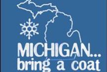 Michiganders Know . . . / Michigan / by Cynthia