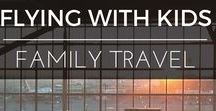 Family Travel | Flying with Kids / Top tips on flying with kids, airline & airport reviews and everything families should know before taking to the rest