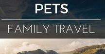 Family Travel | Pets / First comes love, then comes marriage, then come the kids and yep pets are next!   What happens when you are travelling and moving with pets?