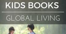 Global Living | Kids Books / Great books for kids who live overseas or love learning about the world we live in