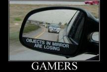 games / My whole life, basically.