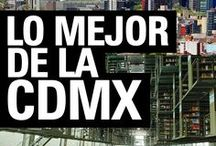 Lo Mejor de la CDMX / Desde platillos y sus restaurantes en donde los sirven hasta recomendaciones para vivir la Ciudad de México de una manera muy original.