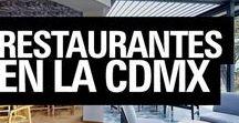 Restaurantes en la CDMX / Descubre los restaurantes más interesantes en la Ciudad de México