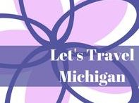 Let's Travel Michigan....... / Traveling all over Michigan!!!