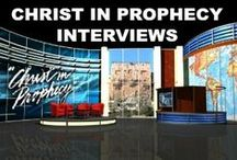 Christ in Prophecy Interviews / TV Interviews on Christ in Prophecy, a program that focuses on the fundamentals of Bible Prophecy.