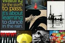 """"""" La vie ça n'est pas d'attendre que la tempête passe, mais d'apprendre à danser sous la pluie"""""""