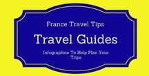 Infographic Travel Guides / Here is a collection of infographics to help you discover unique sites and experiences in France and to assist you with your travels.  Check out FranceTravelTips.com for more travel ideas.