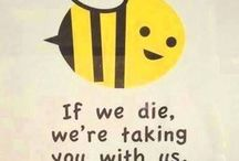 Save the Bees / We have to save the bees! Without them we could die in just a few years. / by MYC