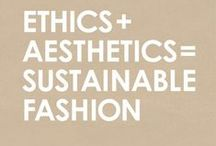 Ethical Fashion / re-used, recycled, sustainable, eco-friendly & natural clothes