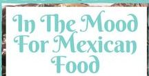 In the mood for Mexican food! / Mexican food recipes