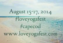 Love Yoga Fest :: Cape Cod / three days of yoga, wellness, education and music by the sea: August 15-17, 2014. join our community at http://www.loveyogafest.com  to be the first to know more!