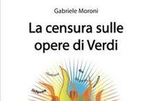 Giuseppe Verdi / Giuseppe Verdi; censura; musica classica; libri Verdi; Gabriele Moroni