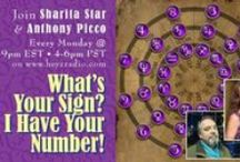 Radio: What's Your Sign? I Have Your Number! / Hosts Anthony Picco & Sharita Star bring you 2 insightful hours discussing the application of the wisdom of Astrology & Numerology. Tune in Monday evenings on HeyZ Radio to grow, learn & benefit from the powerful, valuable advice to increase our awareness & align peace of mind. Airs LIVE 7pmEST/4pmPST Join Us weekly in the chatroom! http://www.streamlicensing.com/stations/heyzradio/listenchat.html