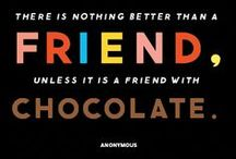 Quoteable Chocolate / If its not about chocolate, its not worth mentioning....