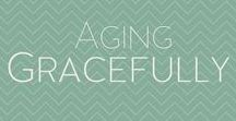Aging Gracefully / Honoring the beauty and grace that shines in later years