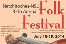 "2014 Annual Natchitoches-NSU Folk Festival / 2014 Annual Natchitoches-NSU Folk Festival, July 18-19th in Natchitoches, LA.; in air-conditioned Prather Coliseum on the campus of Northwestern State University of Louisiana.  This year's theme is ""Tricentennial Natchitoches: Celebrating Louisiana's Folk Heritage"" / by Louisiana Folklife Center (NSULA)"