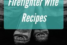 Firefighter Wife Recipes / Meals you cook when the firefighter is away, to take to the firehouse or recipes you've learned from the firehouse.