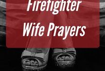 Firefighter Wife Prayers / Scripture, prayer and the Word of God to lift up the Fire Wife