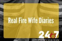 Real Fire Wife Diaries / A peek inside a real fire wife life.