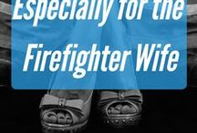 Especially for a Firefighter Wife
