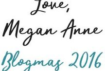 Love, Megan Anne | Blogmas 2016 / Blogging for 25 days, from December 1 - 25 about Christmas & /  or winter topics