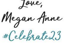 Love, Megan Anne | #Celebrate23