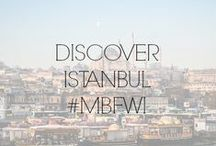 DISCOVER INSTANBUL #MBFWI / by Fashion Week
