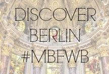 DISCOVER BERLIN #MBFWB / by Fashion Week