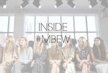 INSIDE #MBFW / An Inside Look at #MBFW / by Fashion Week