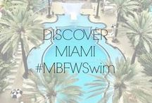 DISCOVER MIAMI #MBFWSwim / by Fashion Week
