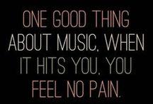music,when it hits you,u feel no pain