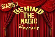 Behind The Magic Podcast / Behind The Magic Podcast Recap
