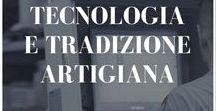 Tecnologia  e Tradizione Artigiana