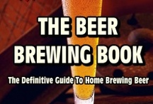 The Beer Brewing Book / The Beer Brewing Book is the Definitive Guide to Home Brewing Beer.