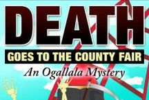 Death Goes to the County Fair - An Ogallala Mystery / All things Ogallalan - the images I used when I wrote this cozy mystery.