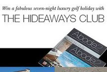 Hideaways Club Competition / You could win a luxury holiday for seven nights at the Hideaways Club in a choice of numerous lavish locations such as Thailand, South Africa, Morocco, France and the Algarve to name a handful! Enter on our website here http://www.abode2.com/tee-time-with-the-hideaways-club/ Enter before the 30th September 2015