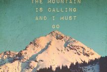 The montain is calling and i must go