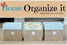 Home: Organize It / Home organization made easy.  / by Denyse {Glitter Glue & Paint}
