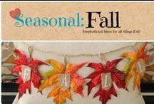 Seasonal:Fall / Inspirational ideas for all things Fall