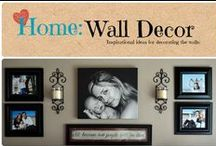 Home: Wall Decor / Inspirational ideas for decorating the walls of your home.