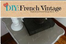 DIY: French Vintage / Inspirational French Vintage Decor Ideas / by Denyse {Glitter Glue & Paint}