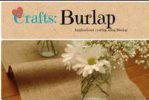 Crafts: Burlap / Inspiring ideas for decorating and crafting with burlap.