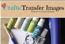 Crafts: Transfer Images / Tips & Tricks to transfer images. / by Denyse {Glitter Glue & Paint}